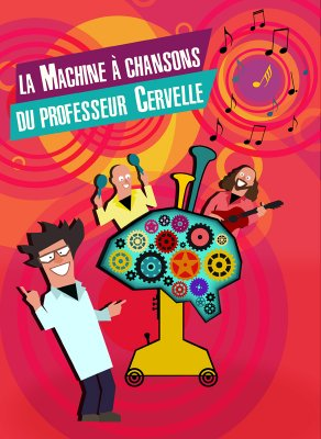 La Machine à chansons du Professeur Cervelle